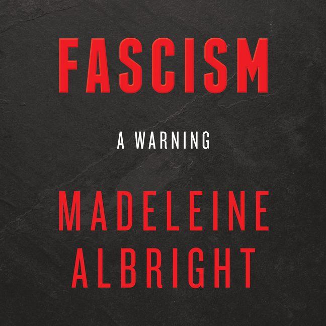 Fascism a warning madeleine albright digital audiobook fascism a warning publicscrutiny Choice Image