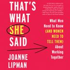 That's What She Said Downloadable audio file UBR by Joanne Lipman