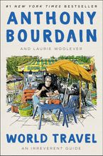 World Travel Hardcover  by Anthony Bourdain