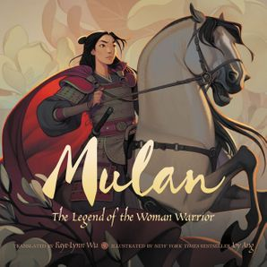 Mulan: The Legend of the Woman Warrior Hardcover  by