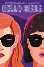 Hello Girls Hardcover  by Brittany Cavallaro