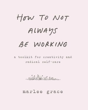 How to Not Always Be Working book image