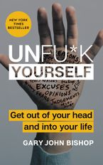 Unfu*k Yourself Hardcover  by Gary John Bishop