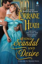 Beyond Scandal and Desire Hardcover  by Lorraine Heath