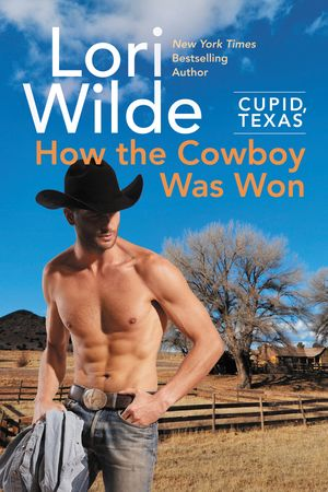 Cupid, Texas: How the Cowboy Was Won book image