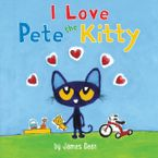 Pete the Kitty: I Love Pete the Kitty eBook  by James Dean