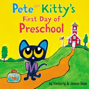 Pete the Kitty's First Day of Preschool book image