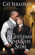 A Gentleman Never Keeps Score Paperback  by Cat Sebastian