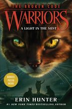 Warriors: The Broken Code #6: A Light in the Mist Hardcover  by Erin Hunter