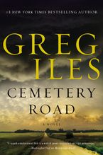 Cemetery Road Hardcover  by Greg Iles