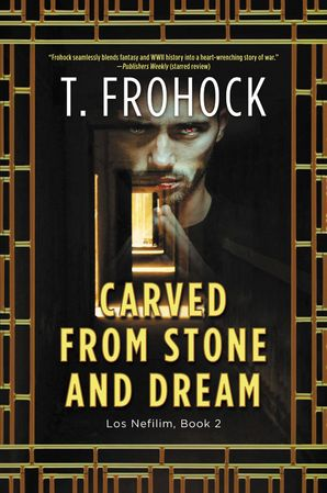 Carved from Stone and Dream: A Los Nefilim Novel (Los Nefilim 2)
