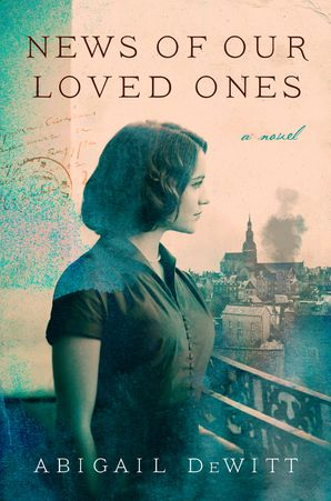 News of Our Loved Ones: A Novel Hardcover  by