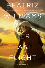 Her Last Flight Hardcover  by Beatriz Williams