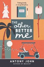 The Other, Better Me Hardcover  by Antony John