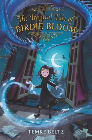 The Tragical Tale of Birdie Bloom book image