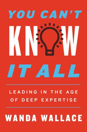 you-cant-know-it-all-leading-in-the-age-of-deep-expertise