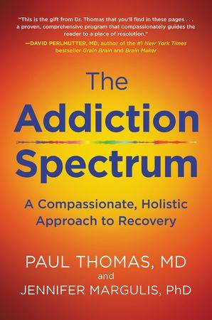 The Addiction Spectrum - Paul Thomas M D  - E-book