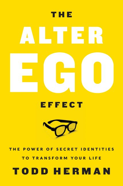 Book cover image: The Alter Ego Effect: The Power of Secret Identities to Transform Your Life | Wall Street Journal Bestseller