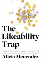 Book cover image: The Likability Trap How to Break Free and Own Your Worth