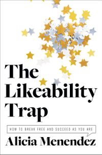 the-likeability-trap