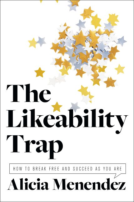 Book cover image: The Likeability Trap: How to Break Free and Succeed as You Are