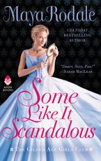 Some Like It Scandalous Paperback  by Maya Rodale