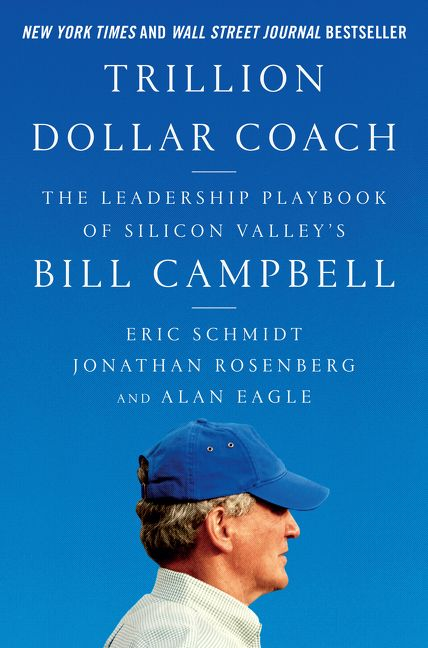Book cover image: Trillion Dollar Coach: The Leadership Playbook of Silicon Valley's Bill Campbell | New York Times Bestseller | #1 Wall Street Journal Bestseller | USA Today Bestseller