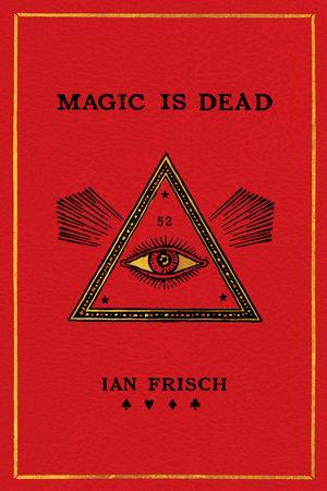 Magic Is Dead book image