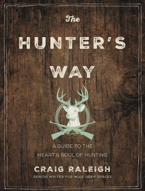 The Hunter's Way Hardcover  by