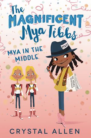 The Magnificent Mya Tibbs: Mya in the Middle book image