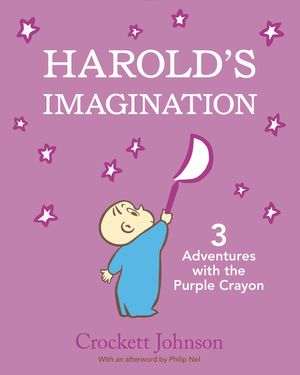 Harold's Imagination: 3 Adventures with the Purple Crayon book image