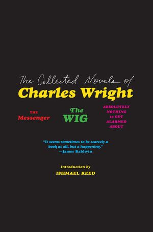 The Collected Novels of Charles Wright book image