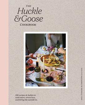 The Huckle & Goose Cookbook