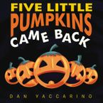 Five Little Pumpkins Came Back Board Book Board book  by Dan Yaccarino