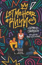 Let Me Hear a Rhyme Hardcover  by Tiffany D. Jackson