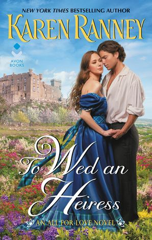 To Wed an Heiress: An All for Love Novel Paperback  by Karen Ranney