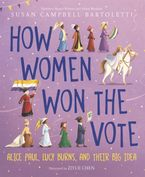 How Women Won the Vote Hardcover  by Susan Campbell Bartoletti