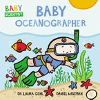 Baby Oceanographer Board book  by Dr. Laura Gehl