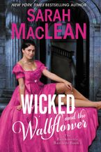 Wicked and the Wallflower Hardcover  by Sarah MacLean