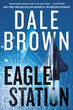 Eagle Station Hardcover  by Dale Brown