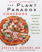 Book cover image: The Plant Paradox Cookbook: 100 Delicious Recipes to Help You Lose Weight, Heal Your Gut, and Live Lectin-Free | New York Times Bestseller | Wall Street Journal Bestseller | USA Today Bestseller