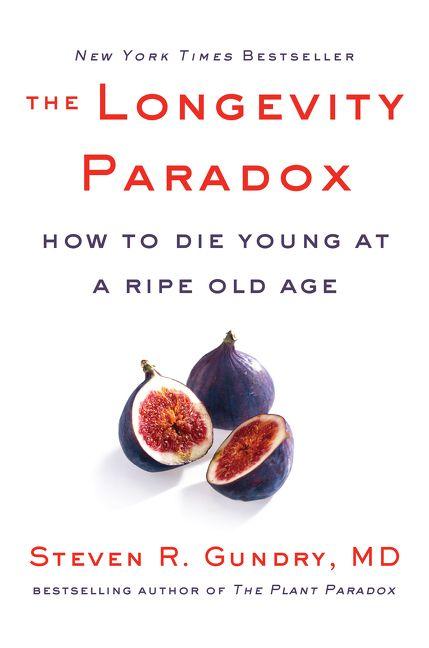 The Longevity Paradox - MD Gundry Steven R  - Hardcover