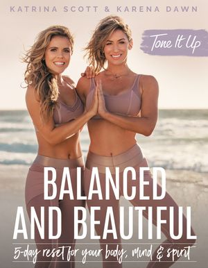 Tone It Up: Balanced and Beautiful book image