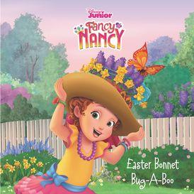Disney Junior Fancy Nancy: Easter Bonnet Bug-A-Boo