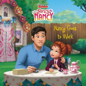 Disney Junior Fancy Nancy: Nancy Goes to Work book image