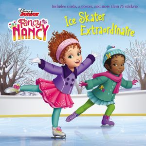 Disney Junior Fancy Nancy: Ice Skater Extraordinaire book image