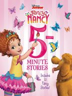 Disney Junior Fancy Nancy: 5-Minute Stories Hardcover  by Disney Storybook Art Team