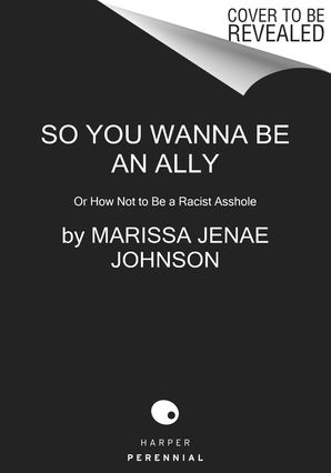 So You Wanna Be an Ally Paperback  by