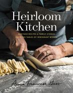 Heirloom Kitchen Hardcover  by Anna Francese Gass