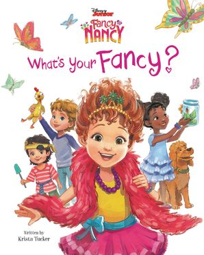 Disney Junior Fancy Nancy What S Your Fancy Hardcover Fancynancyworld Com